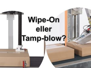 Etiketteringsteknik – Wipe-on VS. Tamp-blow